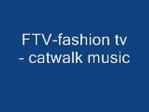 FTV fashion - catwalk music 2013 Music Videos