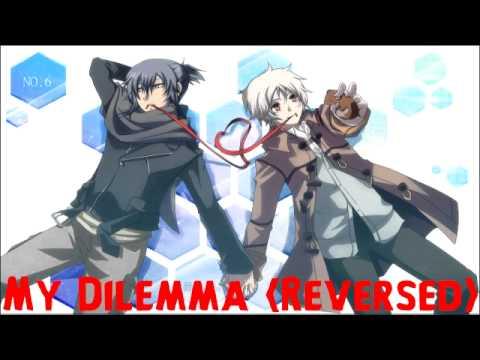 My Dilemma (Reversed)