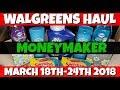 Walgreens Haul MONEYMAKER March 18th-24th 2018