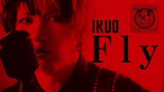 「Fly」Music Video/ IKUO『Easy come,easy core!!』