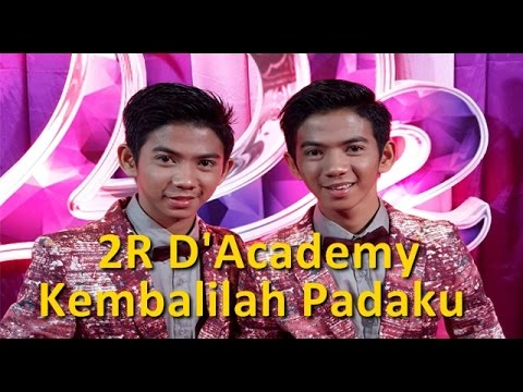 2R (RizkiRidho) D'Academy - Kembalilah Padaku