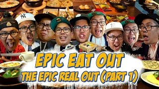 Epic Eat Out #20: Epic Real Out (Part I) | PUTRA SIGAR