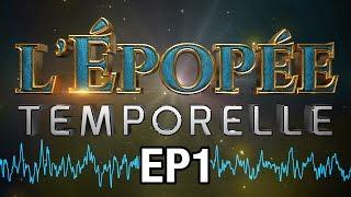 L'ÉPOPÉE TEMPORELLE EP1 - LE ROBOT