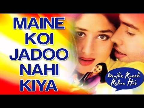Maine Koi Jadoo Nahi Kiya - Mujhe Kuch Kehna Hai - Tushar & Kareena Kapoor - Full Song - HQ