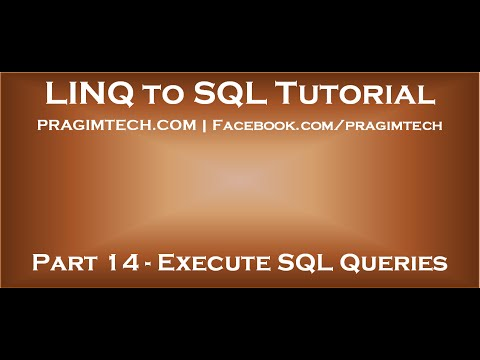 Part 14   How to directly execute sql queries using Linq to SQL