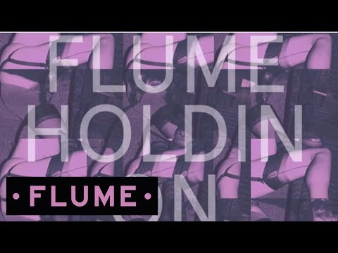 Thumbnail of video Flume - Holdin On