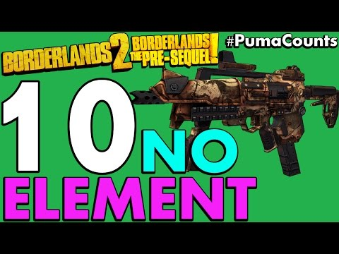 Top 10 Best Non-Elemental Guns and Weapons in Borderlands 2 and The Pre-Sequel! #PumaCounts