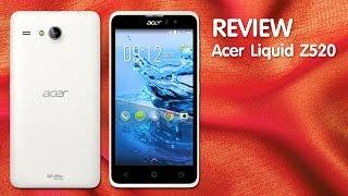 รีวิว Acer liquid Z520
