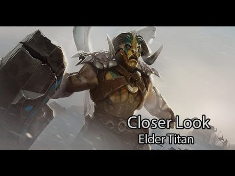 DOTA 2 - Closer Look On: Elder Titan