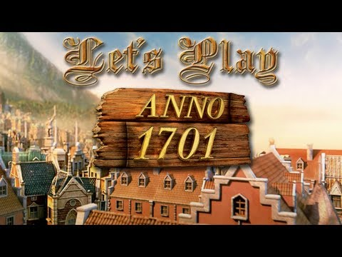 Let's Play Anno 1701 #001 [Deutsch][HD] - Lasst uns beginnen!
