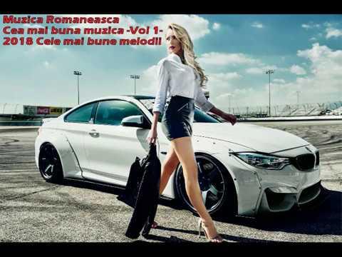 Muzica Romaneasca, Cea mai buna muzica -Vol 1- 2018 Cele mai bune melodii. Best Songs 2018