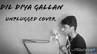 Dil Diyan Gallan | Unplugged Cover Version | TEJAS INGLE| Tiger Zinda Hai | Atif Aslam | 2018
