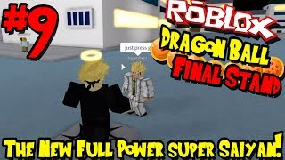 2 HOUR SPECIAL (AGAIN!) THE NEW FULL POWER SSJ! | Roblox: Dragon Ball Final Stand - Episode 9