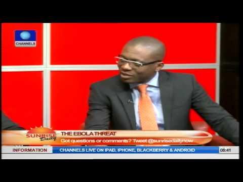 Sunrise Daily: Commissioner For Special Duties Speaks On Ebola Virus PT4