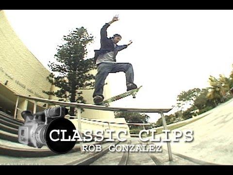 Rob Gonzalez Skateboarding Classic Clips #31 Rob G