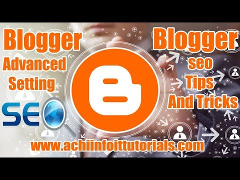 Blogger Advanced Setting | Blogger SEO Tips And Tricks