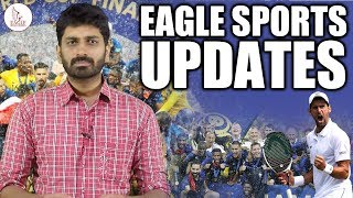 Eagle Sports Updates | FIFA 2018 | Wimbledon | Sports News | Eagle Media Works