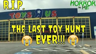 Toy Hunting- The Last Toys R Us Hunt FOREVER w/Horror in Me