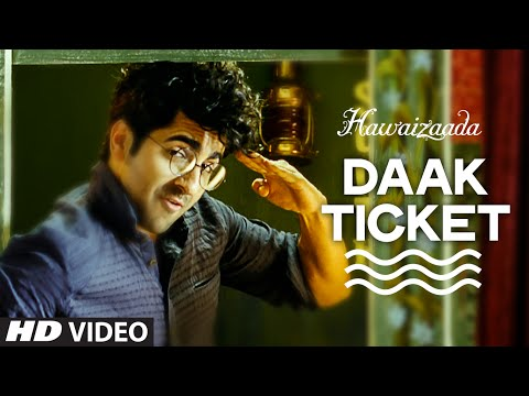 Official: 'daak Ticket' Video Song | Ayushmann Khurrana | Hawaizaada | Mohit Chauhan, Javed Bashir video