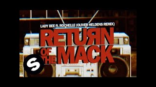 Lady Bee - Return Of The Mack Ft. Rochelle (Oliver Heldens Remix)