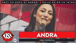 Andra - Indiferența (Live @ Kiss FM) - Muzica Noua - Video