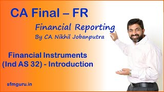 Financial Instruments (Ind AS 32 & 109) - Introduction | CA/CMA Final - Financial Reporting