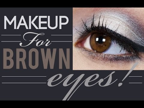 Makeup For Brown Eyes!!