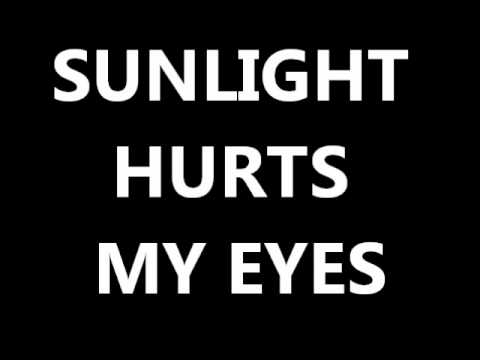 Sunlight Hurts My Eyes Lyrics video