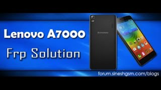 lenovo A7000 FRP Remove Bypass Solution 100% Tested 2017