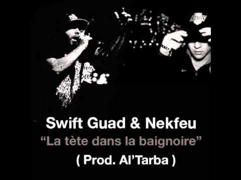 Swift Guad - Nekfeu - Prod. Al Tarba - La tête dans la baignoire