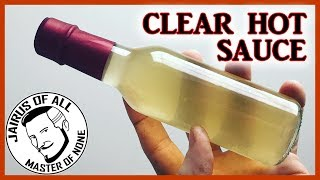 CLEAR HOT SAUCE - How To Make It Fermentation Style