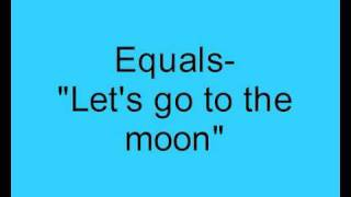 Watch Equals Lets Go To The Moon video