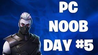FORTNITE PC NOOB DAY #5