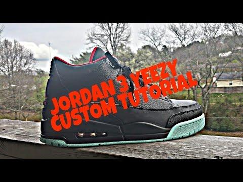 Jordan 3 Yeezy Custom How To Tutorial DIY