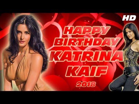 Happy Birthday Katrina Kaif 2018 HD | जन्मदिन मुबारक हो, कैटरीना! | С днём рождения, Катрина!!!