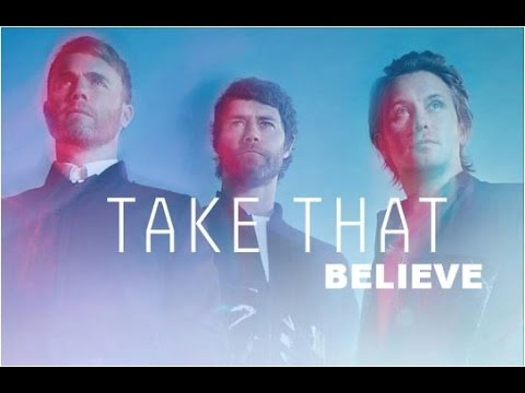 Take That - Believe
