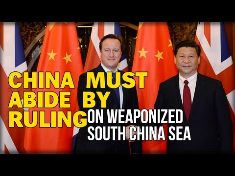 CAMERON: CHINA MUST ABIDE BY RULING ON WEAPONIZED SOUTH CHINA SEA