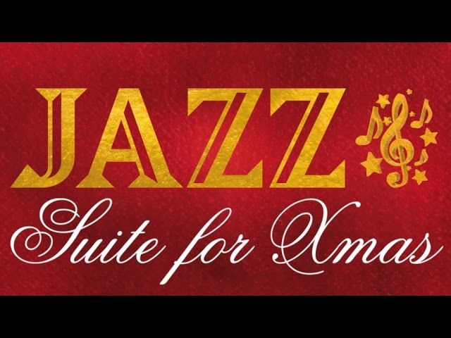 Jazz Suite For Xmas - A wonderful jazz program to spend Christmas with friends and family