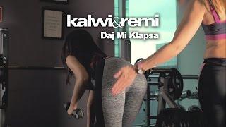 Kalwi & Remi - Daj Mi Klapsa