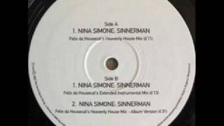 Nina Simone Sinnerman Felix Da Housecat 39 S Heavenly House Mix
