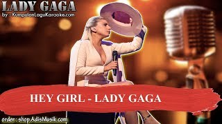 HEY GIRL -  LADY GAGA Karaoke