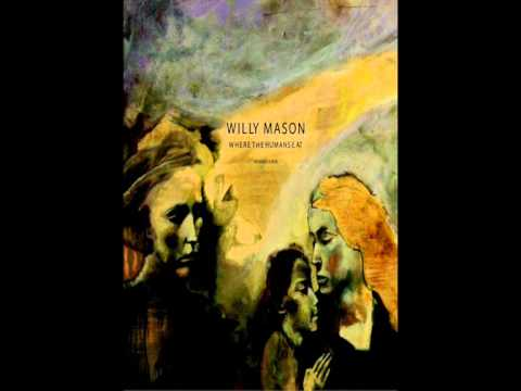 Willy Mason  - Hard Hand to Hold Lyrics