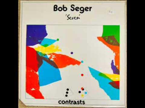 Bob Seger - Need Ya
