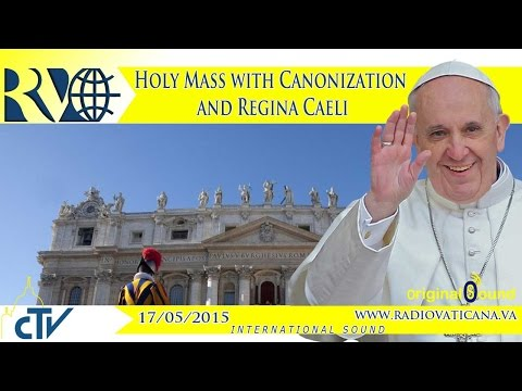 Holy Mass with Canonization and Regina Caeli 2015.05.17