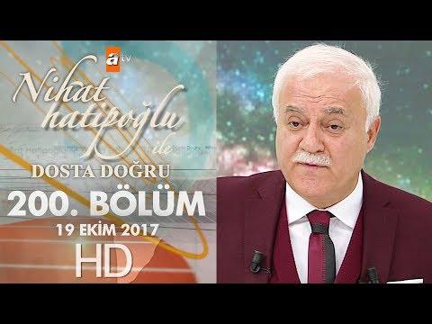 Nihat Hatipoğlu ile Dosta Doğru - 19 Ekim 2017