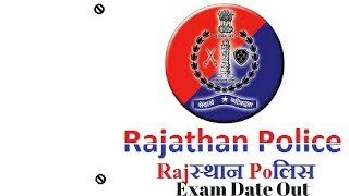 Rajasthan Police Exam date out | raj. police constable form 2018