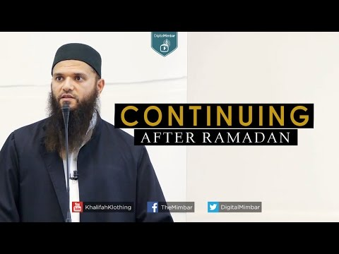 Continuing after Ramadan - Maqsood Siddiq