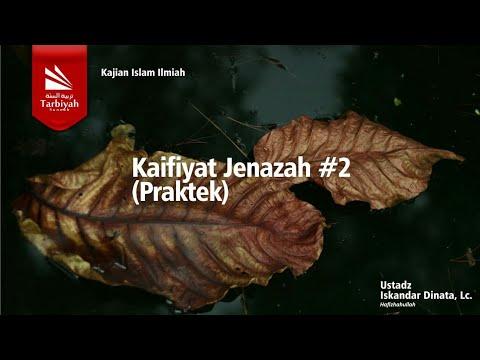 Kaifiyat Jenazah #2 (Praktek) | Ustadz Iskandar Dinata, Lc