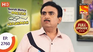 Taarak Mehta Ka Ooltah Chashmah - Ep 2760 - Full Episode - 25th June, 2019