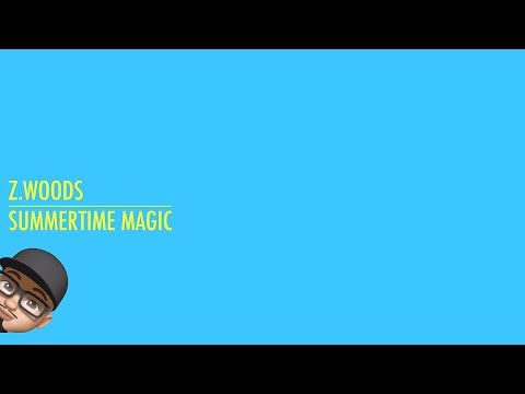 Summertime Magic - Childish Gambino [Z.Woods Cover]